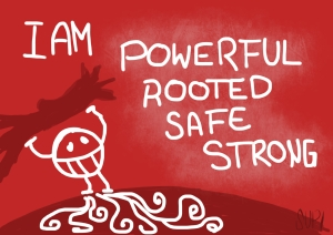Mantra of the week: I am powerful, rooted, safe & strong
