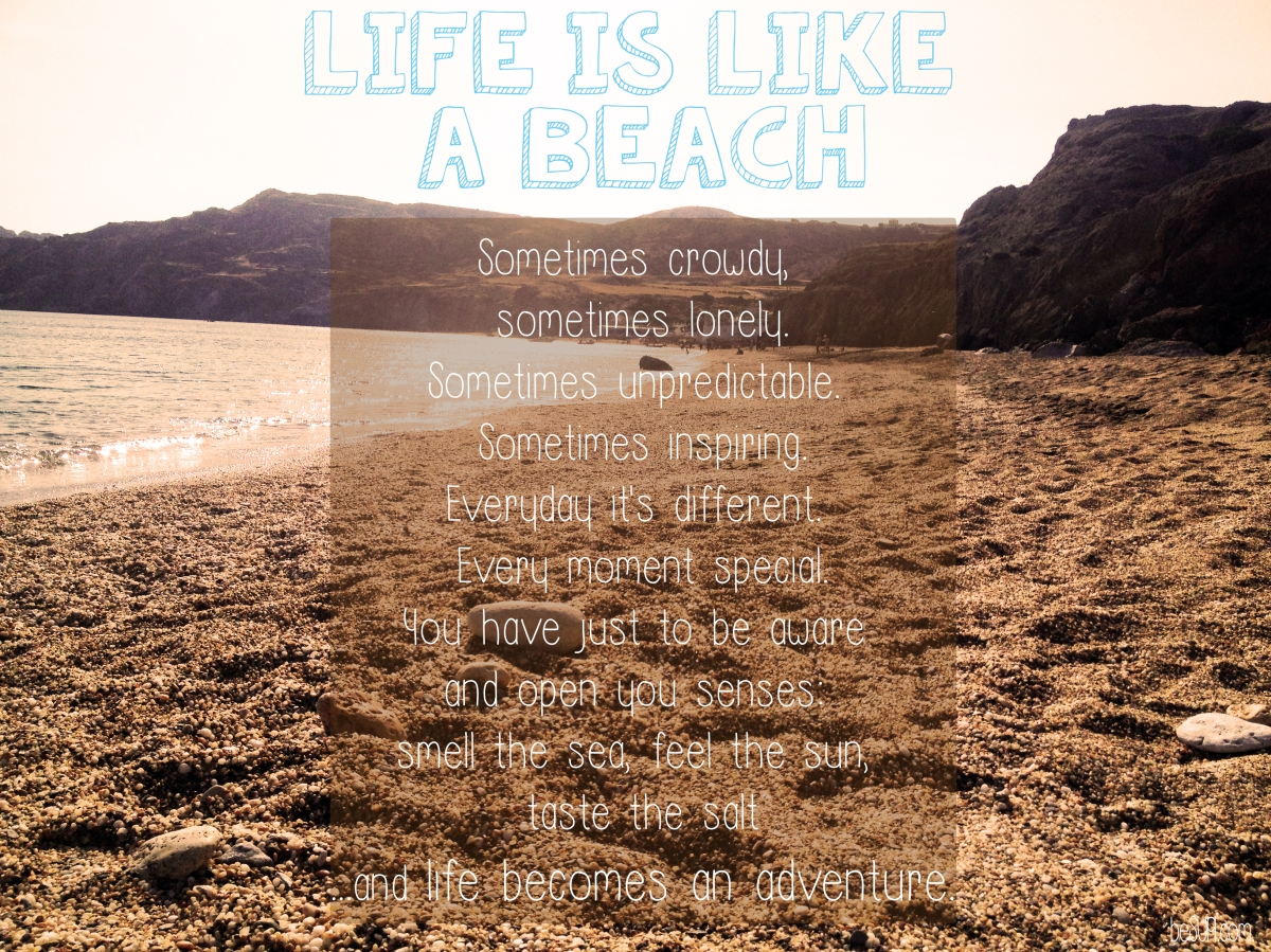 Life Is Like A Beach