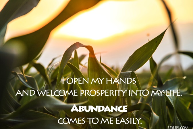 Mantra of the week: I open my hands and welcome prosperity into my life. Abundance comes to me easily.