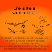 Life is like a music set!