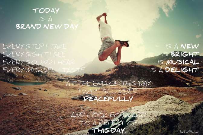 Mantra of the week: Today is a brand new day. Every step I take is a new…