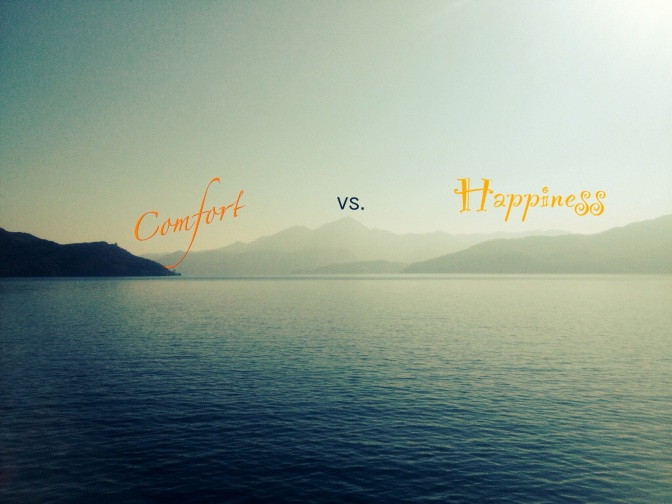 The difference between comfort and happiness