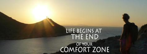 Life vegins at the end of your comfort zone