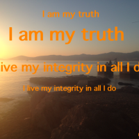 Mantra of the week: I Am My Truth. I Live My Integrity In All I Do