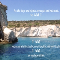 Mantra of the week: As the days and nights are equal and balanced, so AM I...